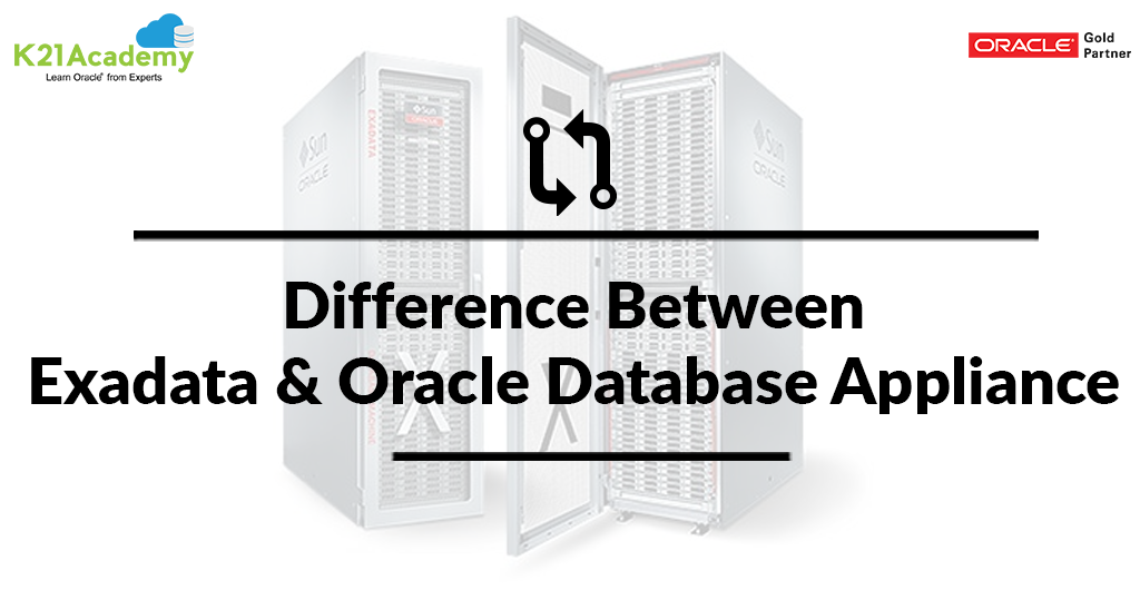 Difference Between Exadata and Oracle Database Appliance
