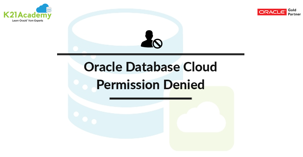 Oracle Database Cloud: Permission denied Issue