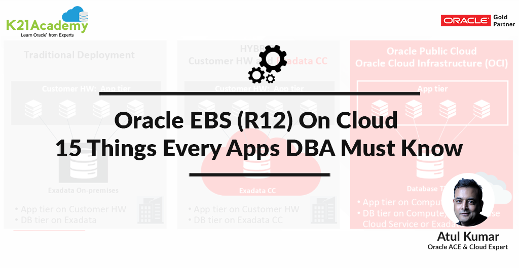 15 Must Know Things on Oracle EBS (R12) on Cloud for Beginners