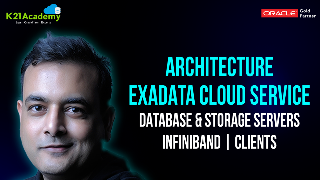 Architecture of Exadata Cloud Service