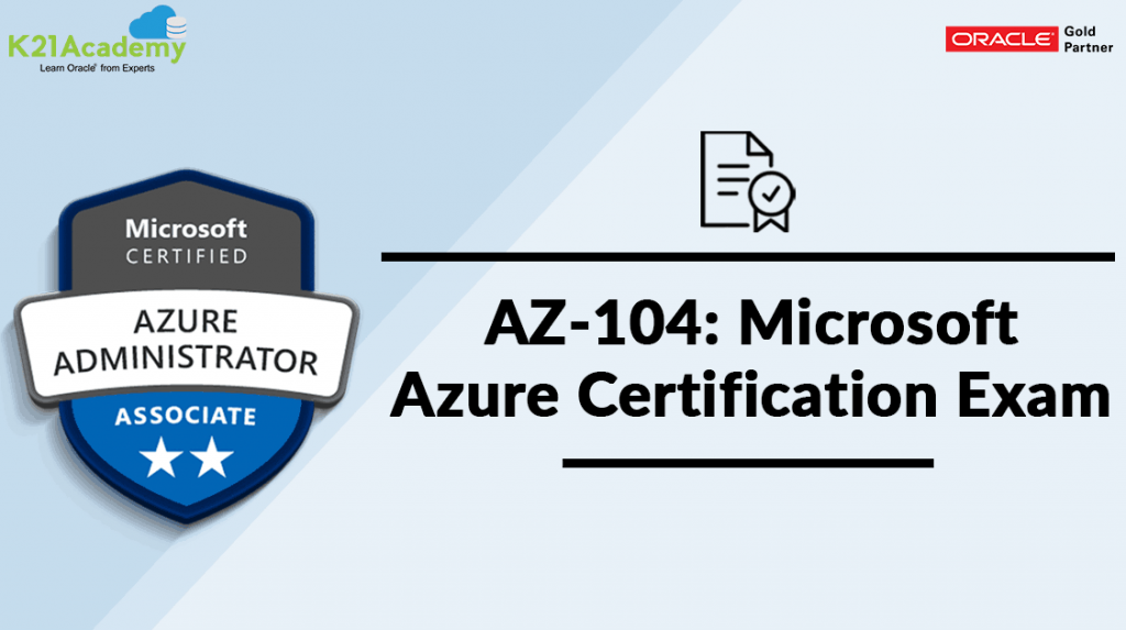A Change In The AZ-103 Microsoft Azure Certification Exam: AZ-104