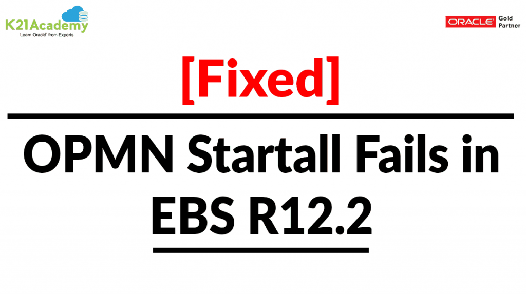 opmnctl startall fails In EBS R12.2