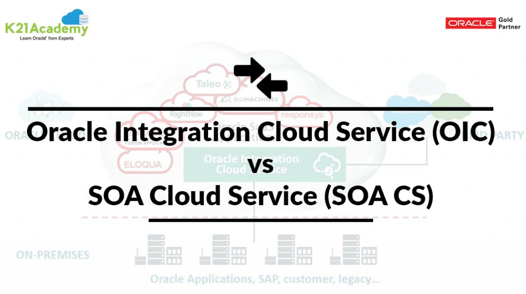 Oracle Integration Cloud Service vs SOA Cloud Service