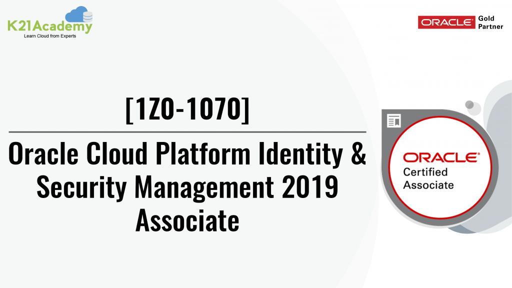 [1z0-1070] Cloud Identity & Security Management