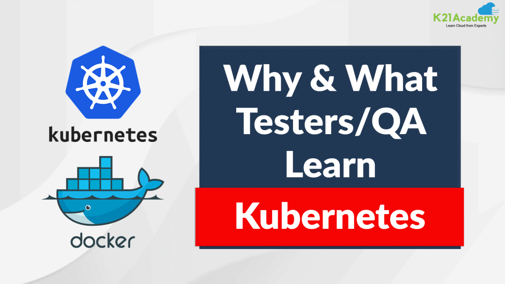 Kubernetes For Testers and QA