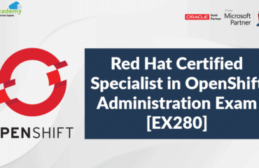 Red Hat Certified Specialist in OpenShift Administration Exam