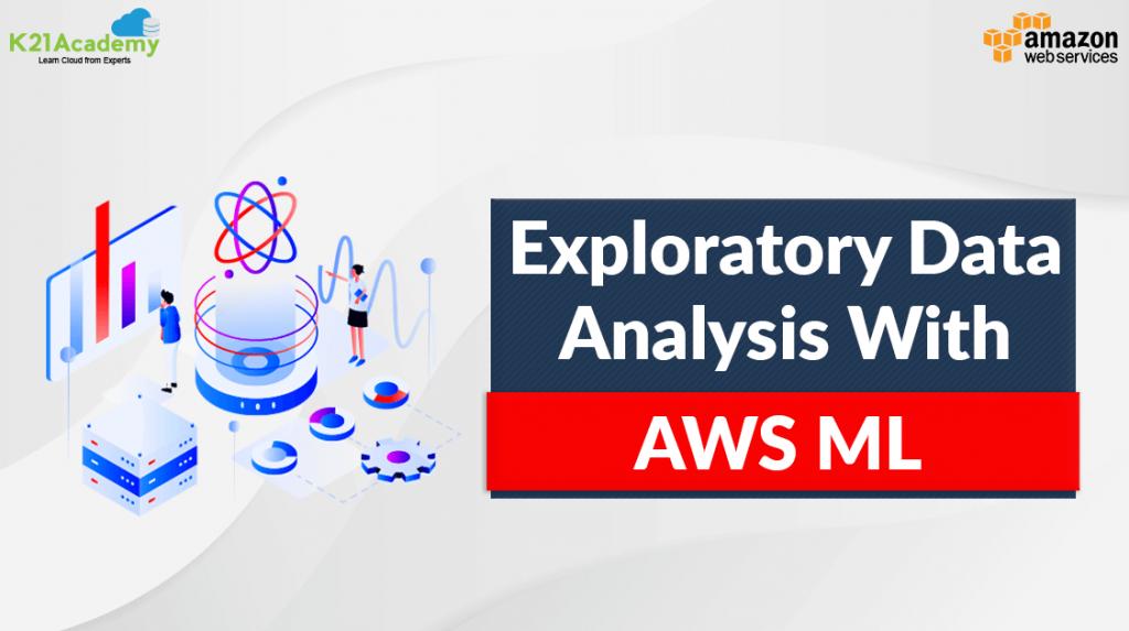 Exploratory Data Analysis with AWS ML