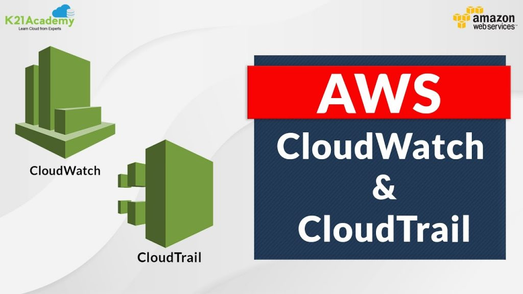 Amazon CloudWatch and CloudTrail