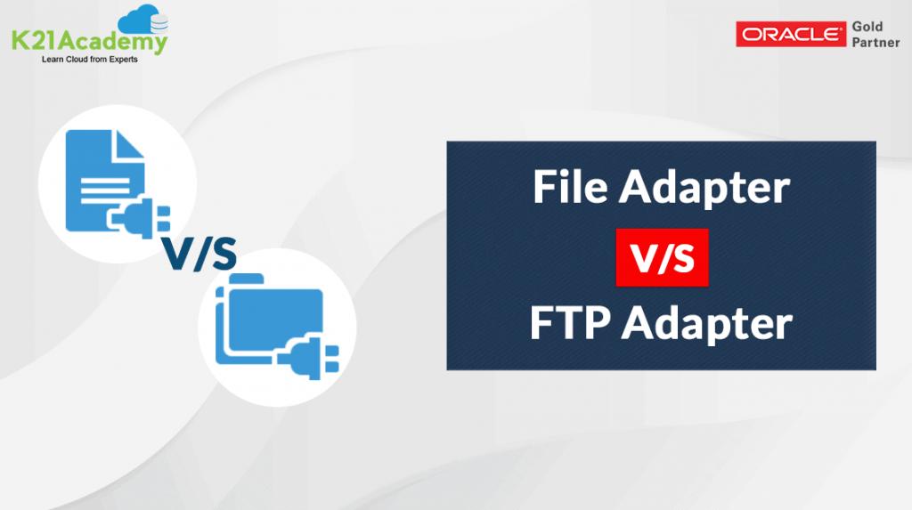 File-Adapter-VS-FTP-Adapter